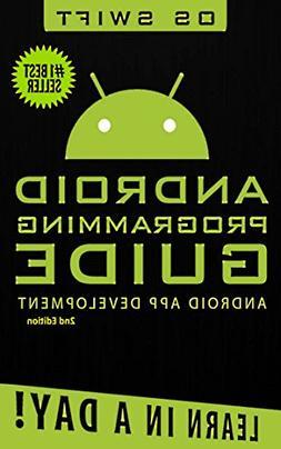 Android:  App Development & Programming Guide: Learn In A Da
