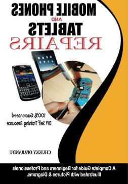 Mobile Phones and Tablets Repairs: A Complete Guide for Begi
